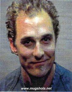 Matthew McConaughey mug shot @ Mugshots.net -celebrity mugshots and photos! Even celeb's make mistakes! Famous police mug shots