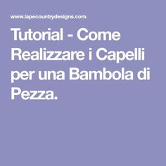 Tutorial - Come Realizzare i Capelli per una Bambola di Pezza. 18865d5d9322