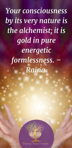 A channeled article by Raina on the nature of human consciousness and becoming an alchemist in your own life Spiritual Enlightenment, Spiritual Awakening, Spirituality, Psychic Development, Spiritual Development, Mindfulness Meditation, Healing Meditation, Self Healing, S Quote