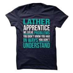 Awesome Design for LATHER APPRENTICE T Shirts, Hoodie Sweatshirts