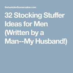 32 Stocking Stuffer Ideas for Men (Written by a Man--My Husband!)
