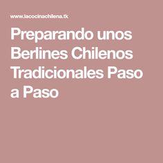 Preparando unos Berlines Chilenos Tradicionales Paso a Paso