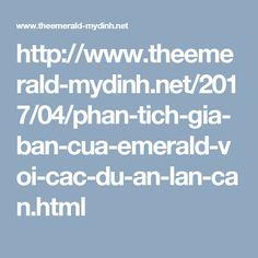 http://www.theemerald-mydinh.net/2017/04/phan-tich-gia-ban-cua-emerald-voi-cac-du-an-lan-can.html