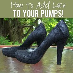 How to add lace to your pumps. Supplies- Suede or fabric pumps; Lace- A yard will be more than enough; Tacky Glue; Old paint brush; Decoupage sealer, it gives better flexibility than standard sealer.-I got mine at Michael's Crafts