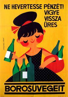 Don't let your money rest! Bring back the empty wine bottles (Sándor Lengyel, 1965)