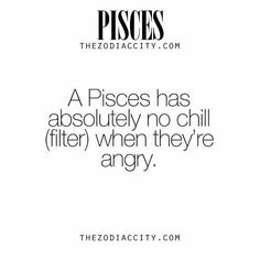 Zodiac Pisces Facts :- A Pisces has absolutely no chill (filter) when they are angry Pisces Traits, Pisces And Aquarius, Zodiac Signs Pisces, Astrology Pisces, Pisces Love, Pisces Quotes, Pisces Woman, Zodiac Horoscope, My Zodiac Sign