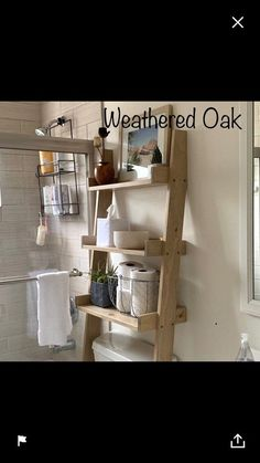 Over the Toilet Ladder Shelf - Bathroom - Raum Bathroom Renos, Bathroom Interior, Bathroom Ideas, Small Bathroom, Bathroom Ladder, Toilet Quotes, Over The Toilet Ladder, Minwax Stain, Weathered Oak