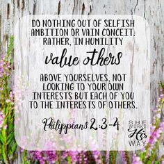 Philippians SWHW This is my favorite verse! Phillipians 2 3, Philippians Bible Verse, Scripture Quotes, Bible Scriptures, Biblical Verses, Psalms, Selfish Ambition, Favorite Bible Verses, Inspirational Thoughts