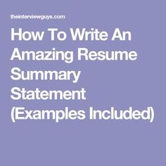Write An Amazing Resume Summary Statement Examples Included) Resume Help, Job Resume, Resume Tips, Resume 2017, Resume Summary Statement, Resume Summary Examples, Job Interview Preparation, Job Interview Tips, Job Interviews