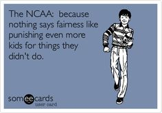 The NCAA: because nothing says fairness like punishing even more kids for things they didn't do.