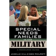 """""""Special Needs Families in the Military: A Resource Guide"""""""
