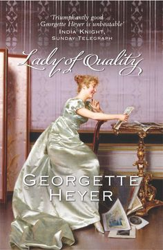 Lady of Quality by Georgette Heyer - Love this book. One of the first regency novels I read of Heyer's. Historical Romance Books, Historical Fiction, Romance Novels, Georgette Heyer, Lady, Fantasy Books, I Fall In Love, Regency, Book Worms