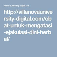 http://villanovauniversity-digital.com/obat-untuk-mengatasi-ejakulasi-dini-herbal/