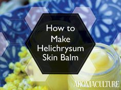 Herbal Skincare: Helichrysum Rejuvenating Balm — Aroma Culture #NaturalFaceCream Homemade Eye Cream, Face Scrub Homemade, Cystic Acne Remedies, Natural Face Cream, Cream For Oily Skin, Best Anti Aging Creams, Rose Essential Oil, Best Face Products, Skin Products