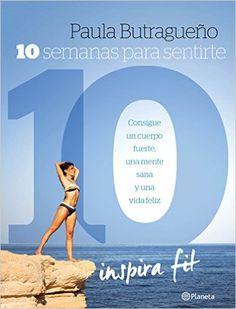 10 Semanas Para Sentirte 10 de Paula Butragueño