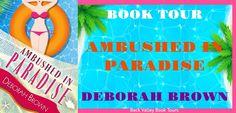 Ambushed in Paradise by Deborah Brown (Paradise Series Book 12) book tour badge