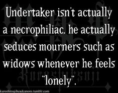 What the actual fuck is this shit Black Butler Quotes, Black Butler Meme, Yes My Lord, Black Butler Undertaker, Black Butler Characters, Veuve, Sebaciel, Butler Anime, Feeling Lonely