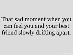 Friend Fight Quotes, Losing Best Friend Quotes, Best Friend Breakup Quotes, Hurt By Friends Quotes, Real Friends, Lost A Friend Quote, Loosing Your Best Friend, Loosing Friends, Goodbye Quotes For Friends