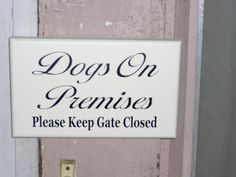 Notify guests that there is a dog(s) in your yard and help you keep the dog behind the gate.  If you would like the sign to say