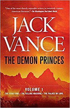 The Demon Princes, Vol. 1: The Star King * The Killing Machine * The Palace of Love: Jack Vance: 9780312853020: Amazon.com: Books