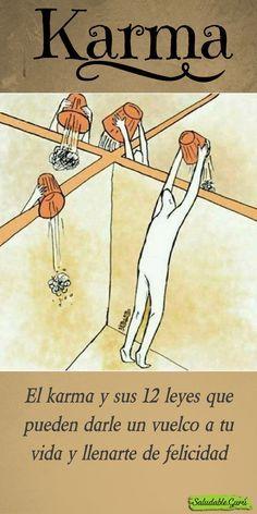 El karma y sus 12 leyes que pueden darle un vuelco a tu vida y llenarte de felicidad. #salud #saludable #bienestar #vida #muerte #todovuelve #ley #leyes #causayefecto #educacion #aprendizaje #concepto #aprenderavivir #castigo #pena #pensar #reflexionar #consecuencias