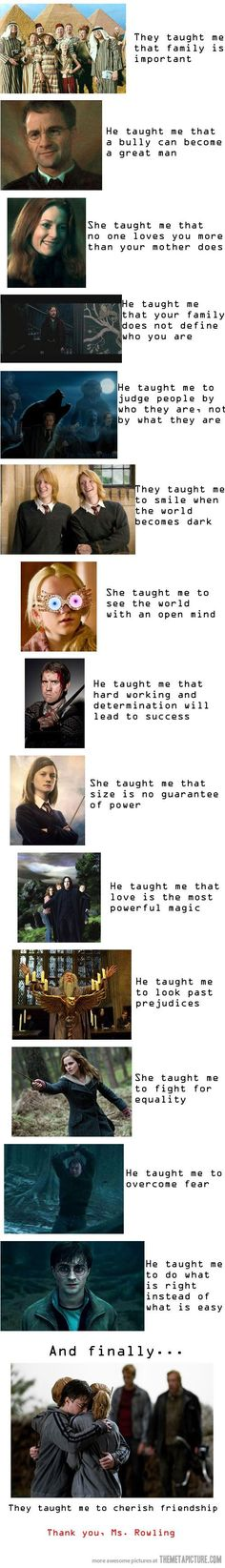This is soooo true. I think I learned most of my morals from Harry Potter. I hope Noah can have something like this in his life. I think I'll teach him how to read using Harry Potter. Saga Harry Potter, Harry Potter Quotes, Harry Potter Love, Harry Potter World, Harry Potter Stories, Fandoms, Harry Porter, Movies Quotes, Funny Quotes