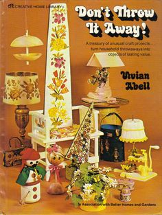 Don't Throw it Away How to Book Reinvent Repurpose Vintage 1970s