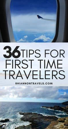 36 Tips For First Time Travelers: The Ultimate Guide | Rhiannon Travels