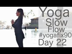 Yoga Slow Flow Day 22 Yoga Fix 90 with Lesley Fightmaster - YouTube