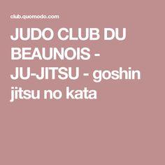 JUDO CLUB DU BEAUNOIS - JU-JITSU - goshin jitsu no kata