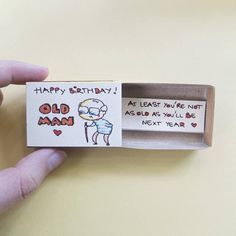 "Cute Birthday Card Matchbox/ Tiny Gift/""Happy birthday old man - At least you're not as old as you'l Cute Birthday Cards, Diy Birthday, Birthday Gifts, Happy Birthday, Birthday Ideas, Matchbox Crafts, Matchbox Art, Tiny Gifts, Cute Gifts"