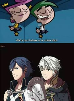 """We're two halves of a whole idiot."" Ain't that the truth Fire Emblem: Awakening - Chrom, M!Robin"