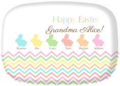 Going to Grandma's house for EASTER? She'll love our new Easter Bunny Platter, with all the names of her grandchildren.