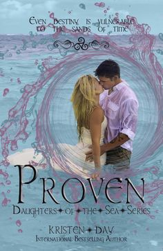 Musings of the Book-a-holic Fairies, Inc.: RELEASE DAY BLITZ: PROVEN (DAUGHTERS OF THE SEA #5) by KRISTEN DAY