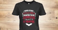 "** ONLY THREE DAYS LEFT TO GET ONE! **     Do You Like Vampires?  Get This Awesome And Unique ""WHEN OTHER LITTLE GIRLS WANTED TO BE BALLERINAS I WANTED TO BE A VAMPIRE"" Hoodie Or T-shirt! A $29.99 Value But On Sale For Just $22.00 For A Short Time. NOT Available In Stores.Comes In T-shirts And Hoodies In Multiple Colors, So Get One Before We Sell Out!"