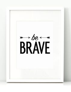Be Brave 8×10 printable by Salt and Paper