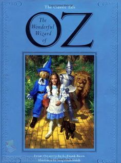 """The Wonderful Wizard of Oz by L. Frank Baum. The story chronicles the adventures of a girl named Dorothy Gale in the Land of Oz. As Baum says in the introduction """"It aspires to being a modernized fairy tale, in which the wonderment and joy are retained and the heartaches and nightmares are left out."""""""