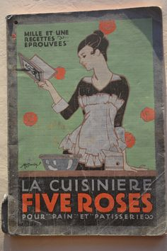 La cuisinière Five Roses -1915. Véritable petite perle, livre ayant appartenu à Françoise la mère de la blogueuse Michèle. On y fait d'ailleurs allusion à la fleur pour parler de farine. Roses, Flower, Winter, Pink, Rose