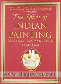The spirit of Indian painting :  close encounters with 101 great works, 1100-1900 ISBN 9780670086573 DK-243910