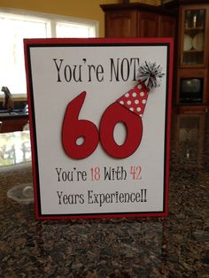 handmade birthday card … die cut 60 wearing a party hat … fun sentiment … - Diy Birthday Cards 60th Birthday Cards, Good Birthday Presents, Mom Birthday Gift, Handmade Birthday Cards, Birthday Wishes, 60 Birthday Party Ideas, Funny Birthday, 60th Birthday Ideas For Dad, Diy 60th Birthday Decorations