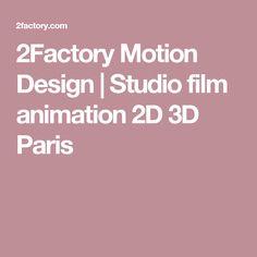 2Factory Motion Design | Studio film animation 2D 3D Paris