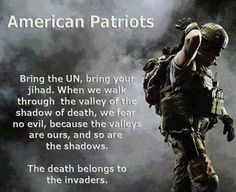 BRING IT because we are American Patriots, we are the 3%!