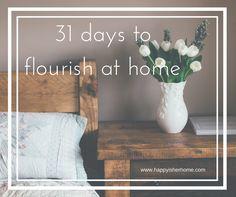Write 31 Days 2017 — Happy is her Home 31 Days, Flourish, Happy, Home Decor, Decoration Home, Room Decor, Ser Feliz, Home Interior Design, Home Decoration