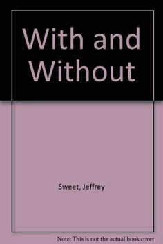 With and Without. by Jeffrey Sweet /// table read