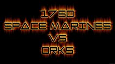 Warhammer 40k Battle Report Space Marines vs Orks - FNP Wargamers Ep 17