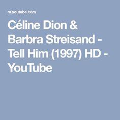 Céline Dion & Barbra Streisand - Tell Him (1997) HD - YouTube