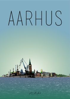 AARHUS_havnefront Aarhus, Book Labels, All Poster, Vintage Travel Posters, Europe, Around The Worlds, City, Inspiration, Beach