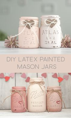 Valentines Day mason jars painted with latex paint.