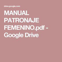 MANUAL PATRONAJE FEMENINO.pdf - Google Drive