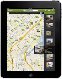 Trulia Real Estate iPad App  Get the top rated real estate app today. Designed specifically for the iPad, Trulia HD makes finding your next home easy and fun, and magical. Search homes for sale and for rent with full-screen interactive maps, neighborhood-specific details, high-resolution photos and more.